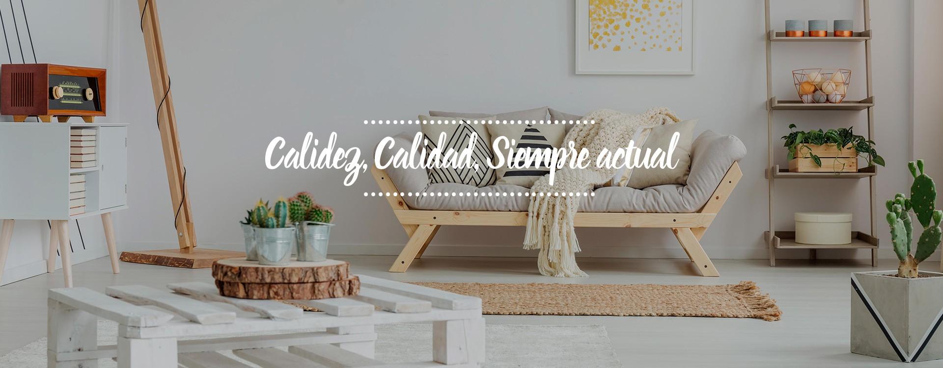 Calidez, Calidad, Siempre actual